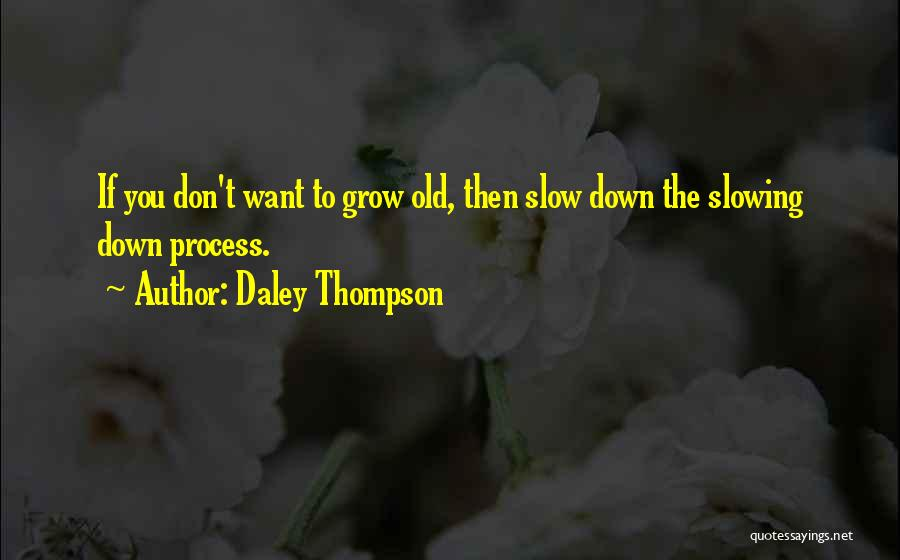Daley Thompson Quotes 2252606