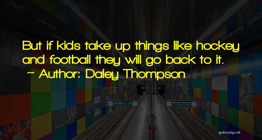 Daley Thompson Quotes 546738
