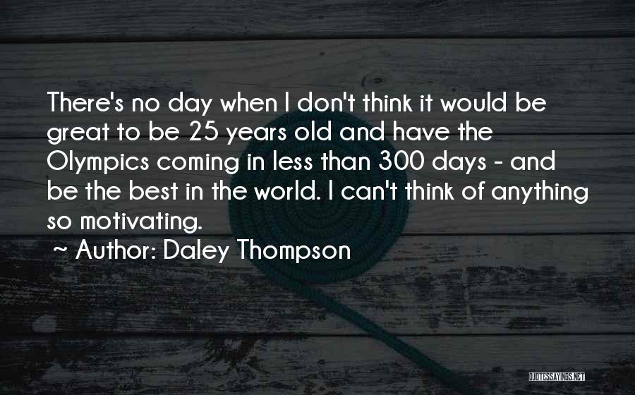 Daley Thompson Quotes 874445