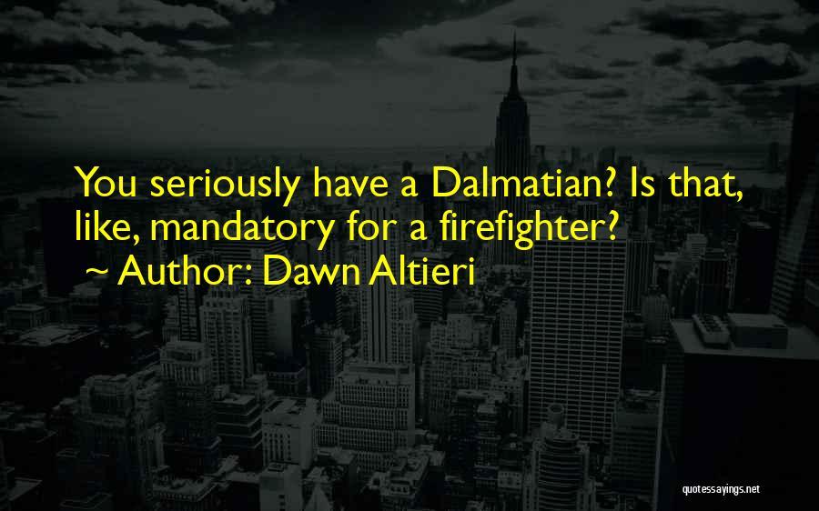 Dalmatian Quotes By Dawn Altieri