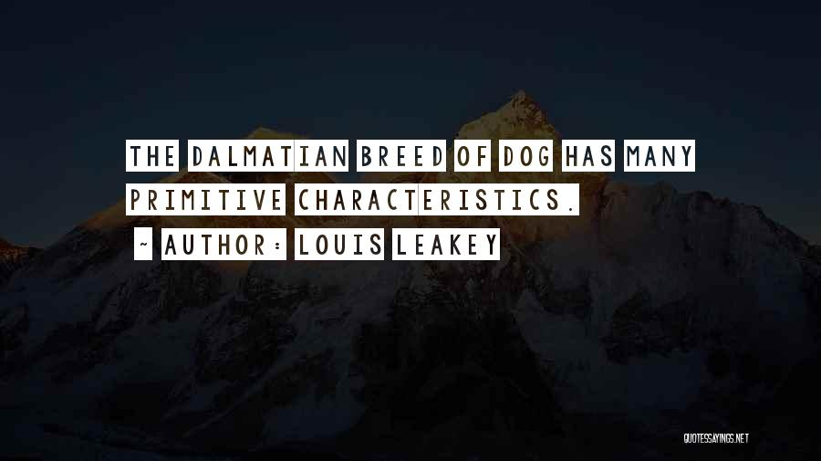 Dalmatian Quotes By Louis Leakey