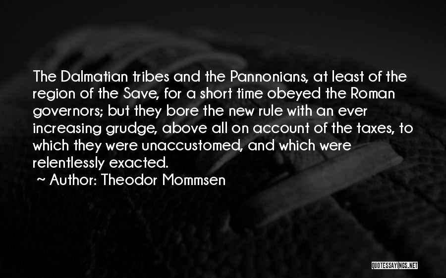 Dalmatian Quotes By Theodor Mommsen