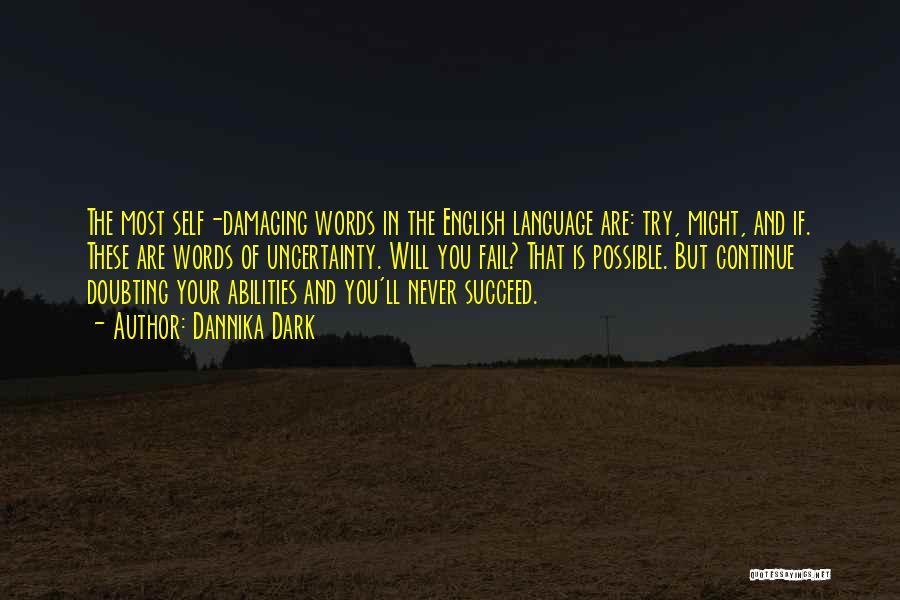 Damaging Words Quotes By Dannika Dark