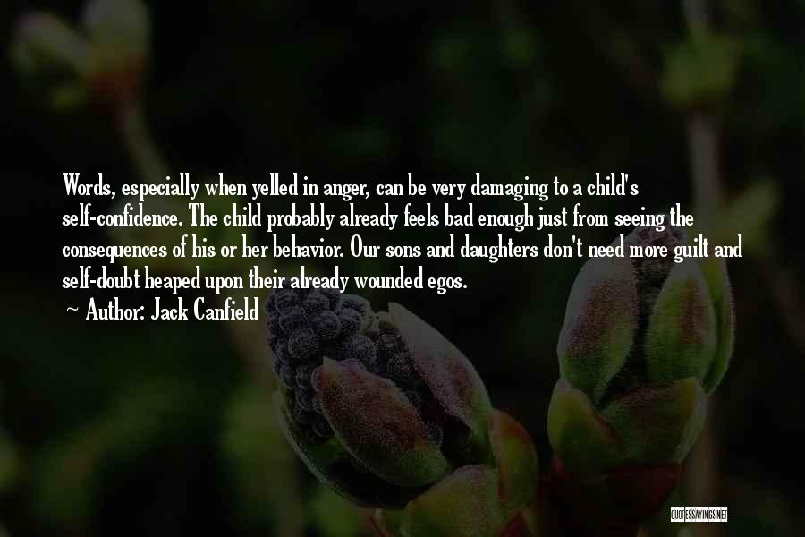 Damaging Words Quotes By Jack Canfield