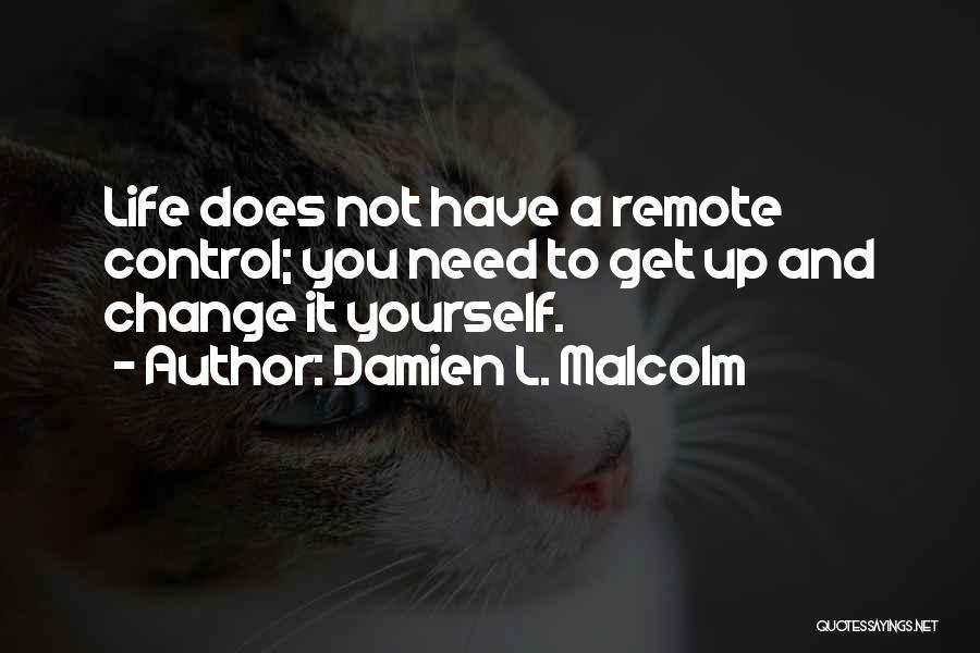 Damien L. Malcolm Quotes 1005222
