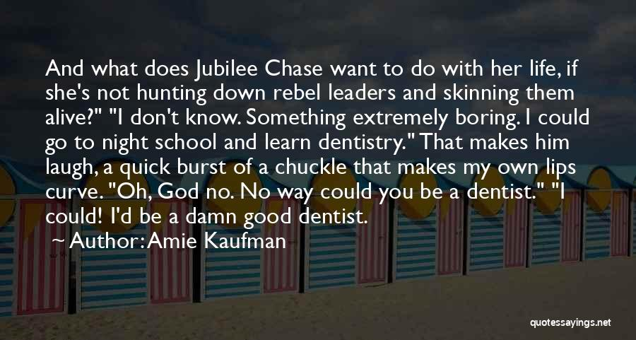 Damn Boring Life Quotes By Amie Kaufman