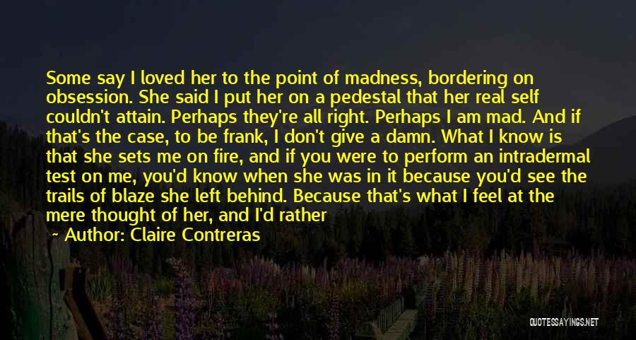 Damn Boring Life Quotes By Claire Contreras