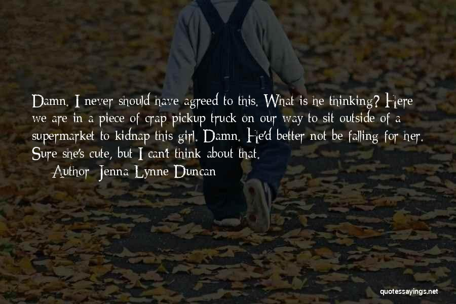 Damn Your Cute Quotes By Jenna-Lynne Duncan