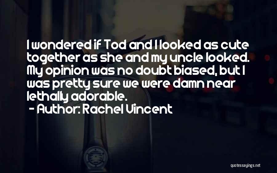 Damn Your Cute Quotes By Rachel Vincent