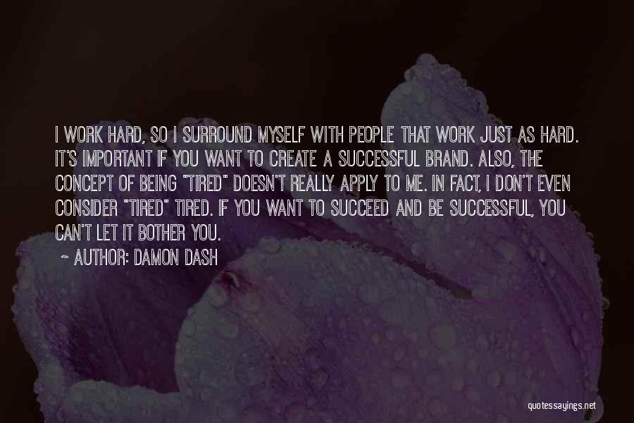 Damon Dash Quotes 961106