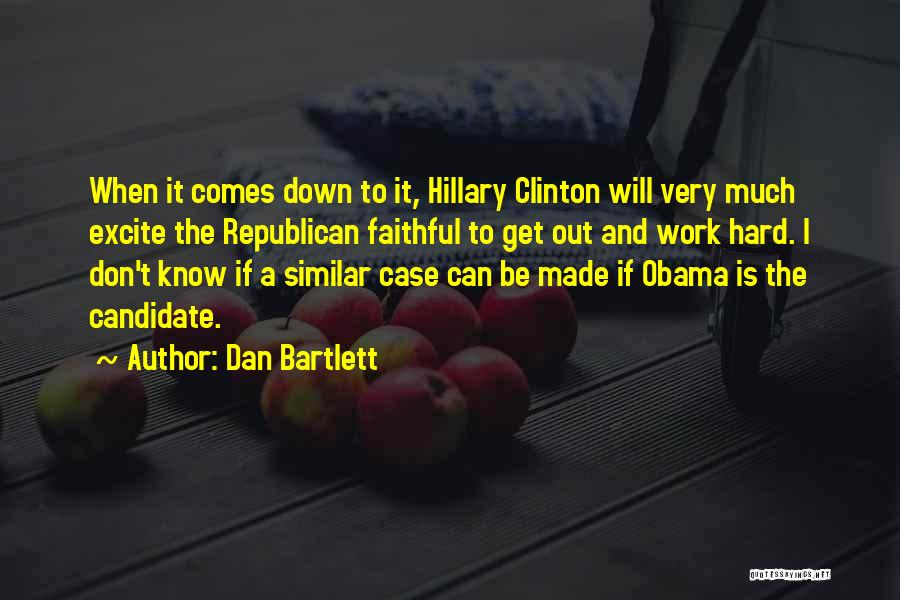 Dan Bartlett Quotes 1319899