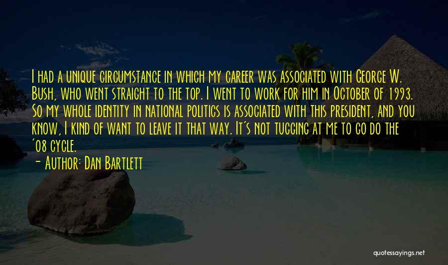 Dan Bartlett Quotes 1597085