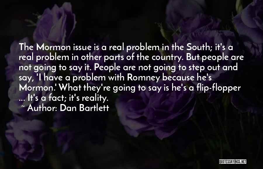 Dan Bartlett Quotes 1855958