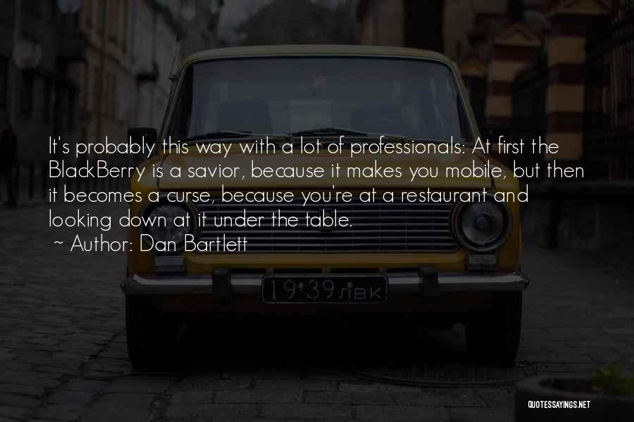 Dan Bartlett Quotes 418984