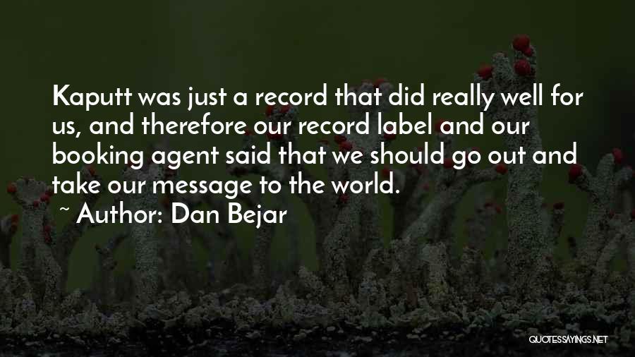 Dan Bejar Quotes 1030446