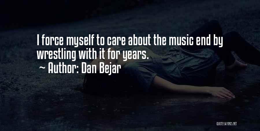 Dan Bejar Quotes 1258622