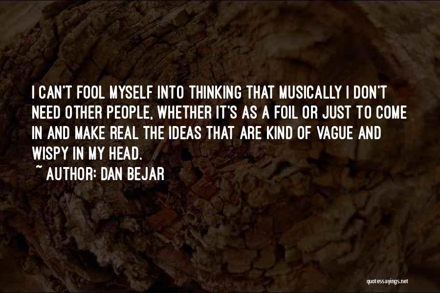 Dan Bejar Quotes 1439894