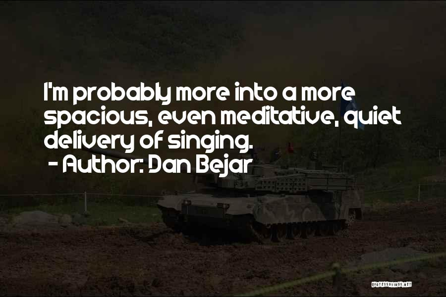 Dan Bejar Quotes 1757526