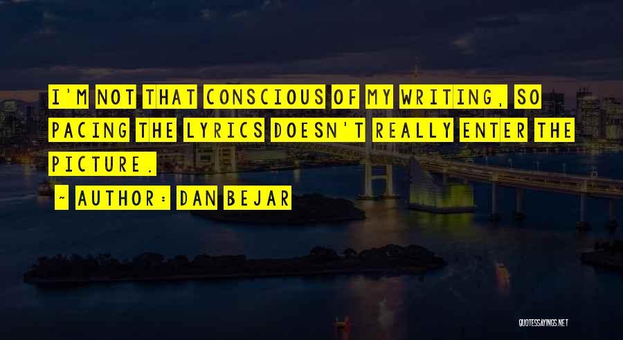 Dan Bejar Quotes 1847803