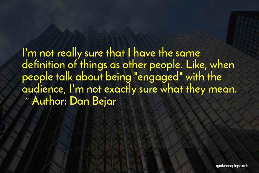 Dan Bejar Quotes 1855379