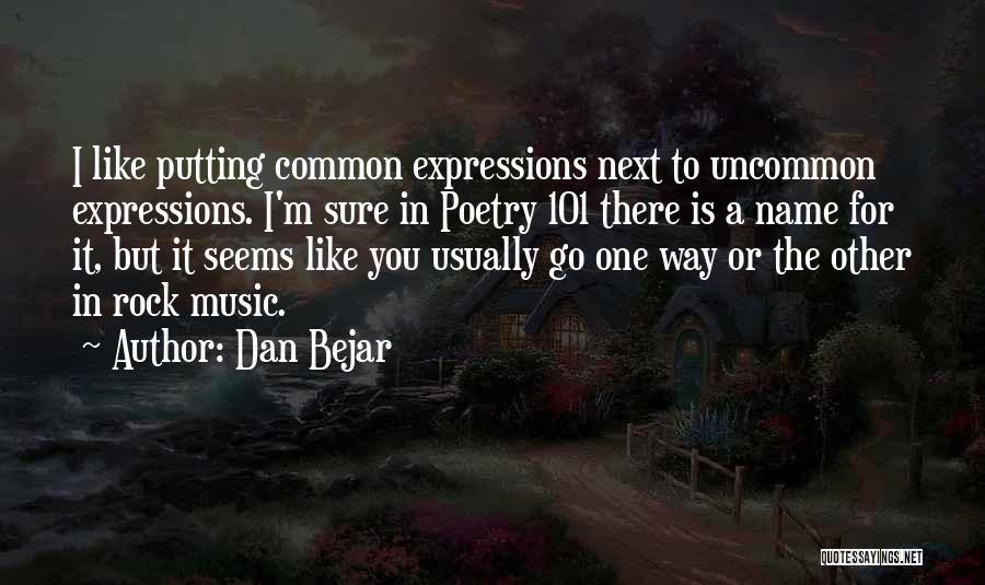 Dan Bejar Quotes 2032812