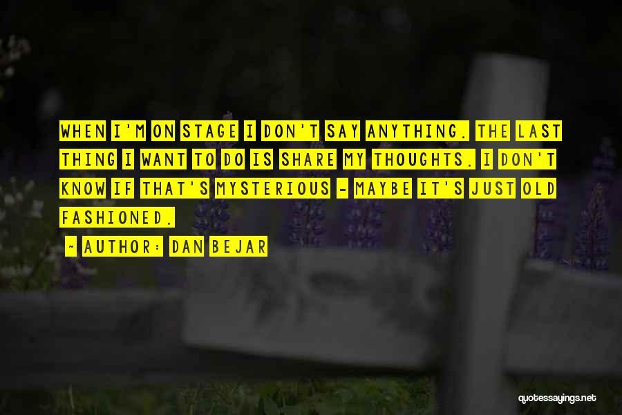 Dan Bejar Quotes 576771