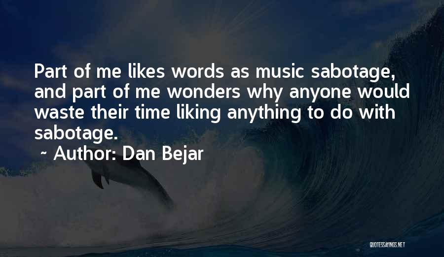 Dan Bejar Quotes 915888