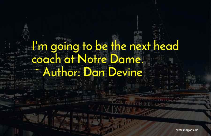 Dan Devine Quotes 2268781