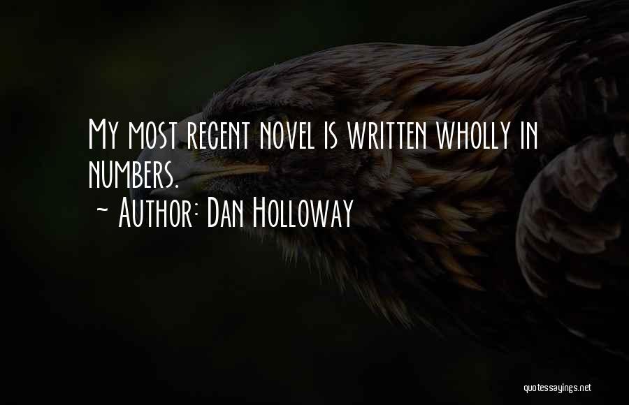 Dan Holloway Quotes 224978