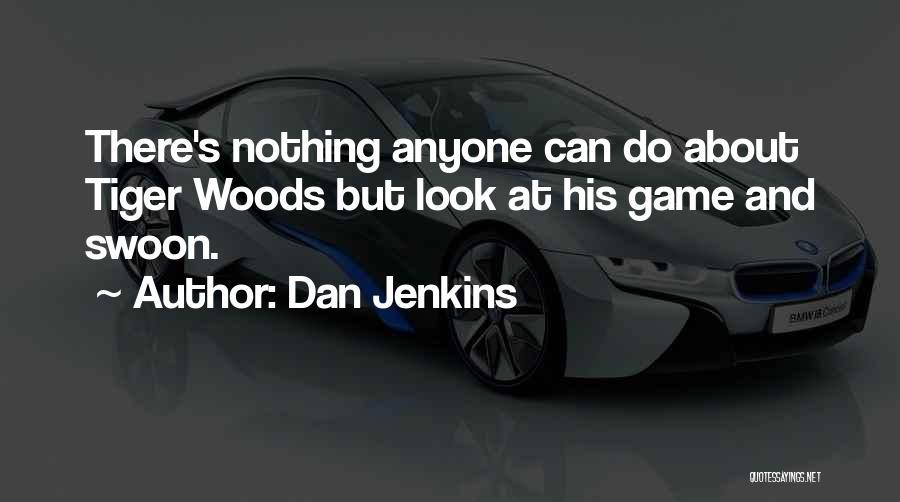 Dan Jenkins Quotes 1069015