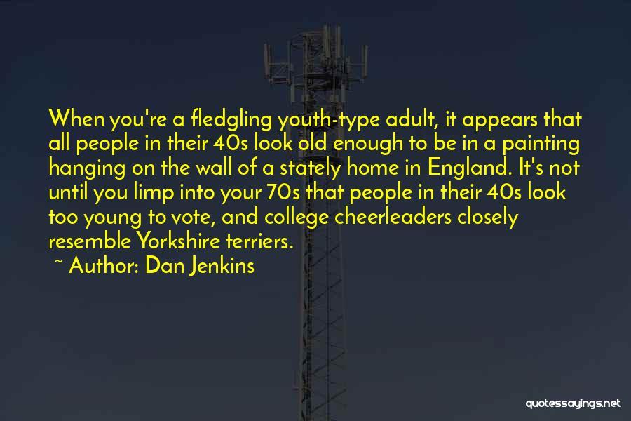 Dan Jenkins Quotes 1097652