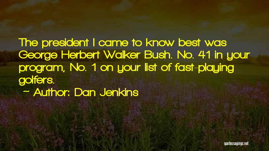 Dan Jenkins Quotes 1141616