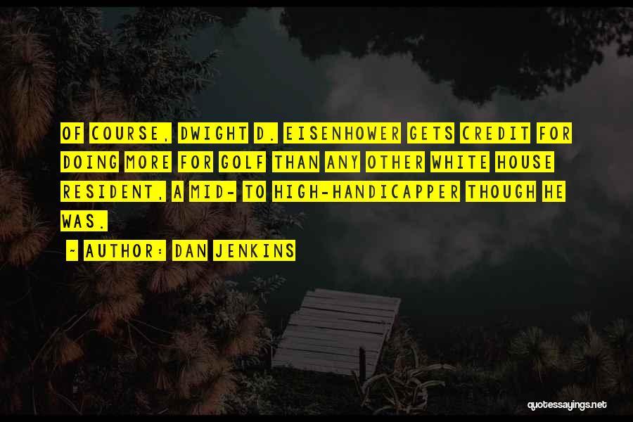 Dan Jenkins Quotes 1144148