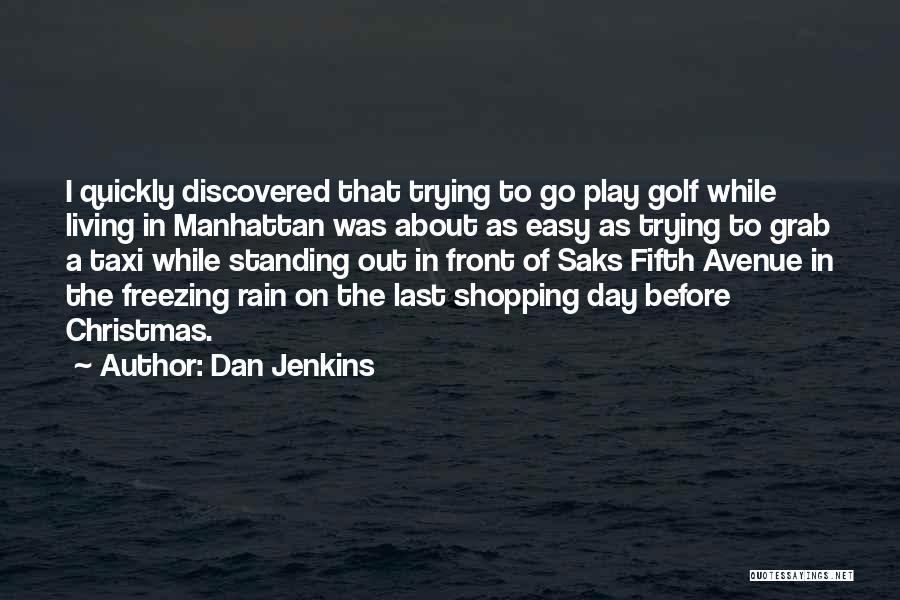 Dan Jenkins Quotes 1195603