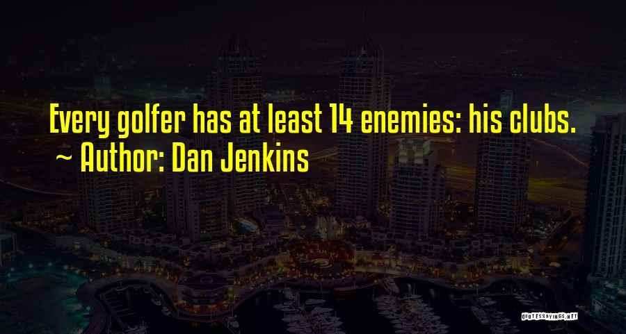 Dan Jenkins Quotes 1337820