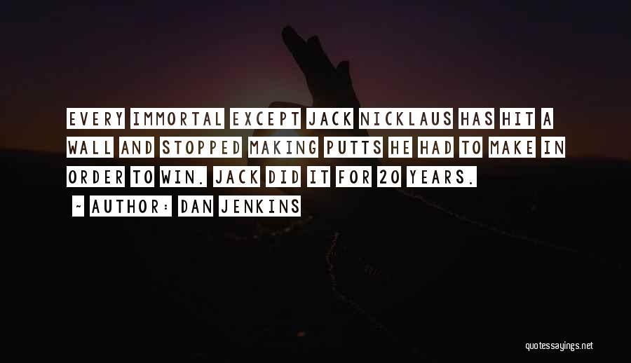 Dan Jenkins Quotes 1472173
