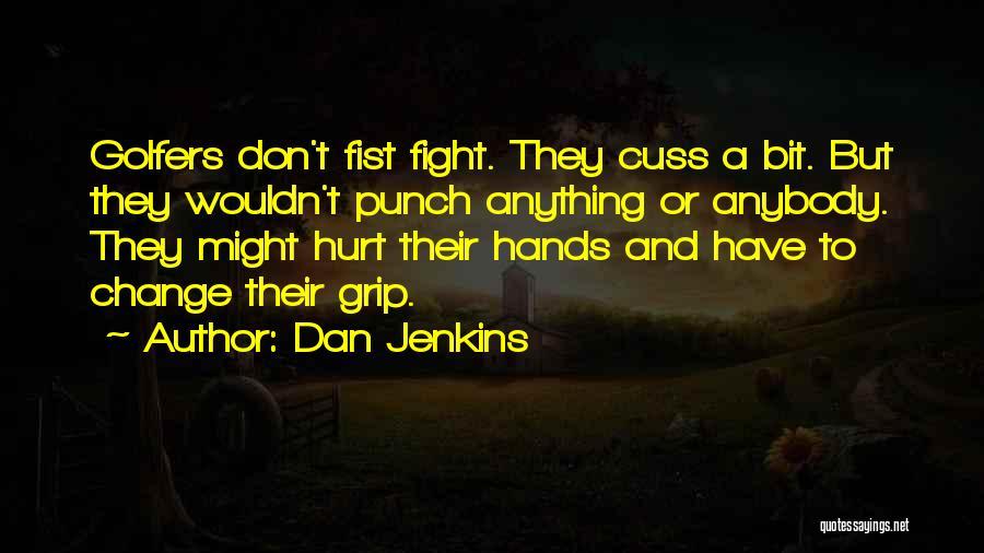 Dan Jenkins Quotes 1472608