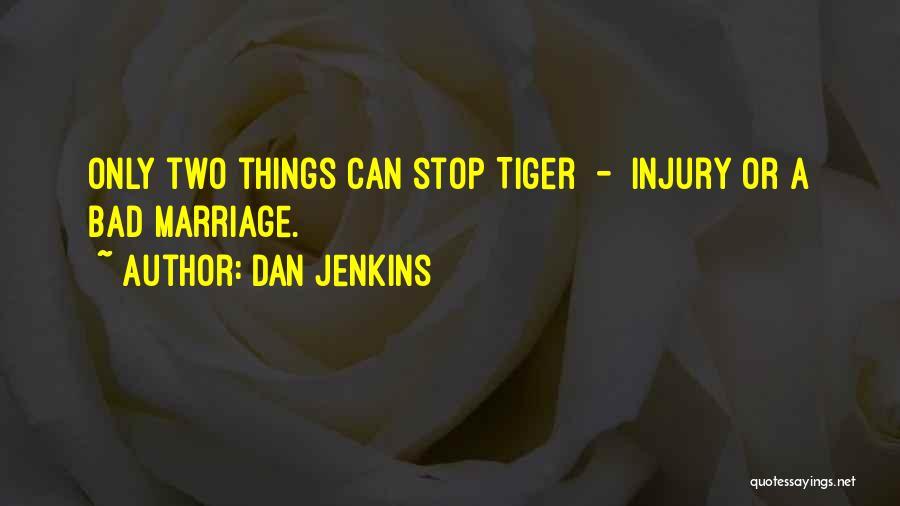 Dan Jenkins Quotes 1592926