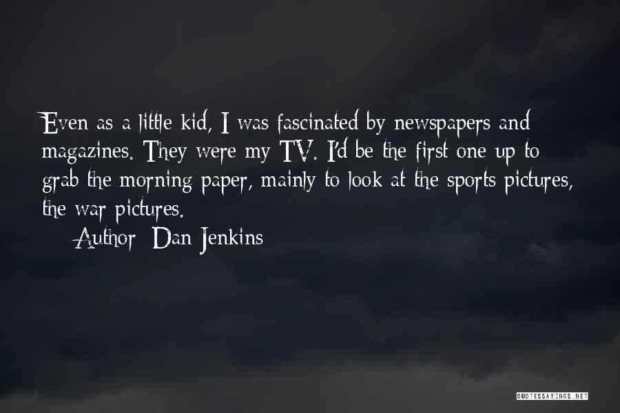 Dan Jenkins Quotes 1596261