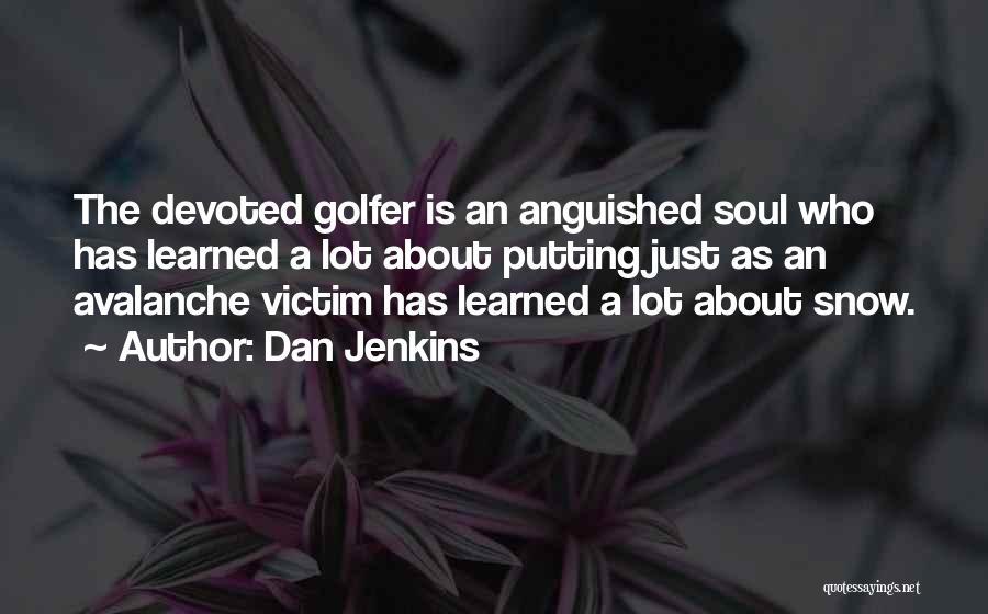 Dan Jenkins Quotes 1620725