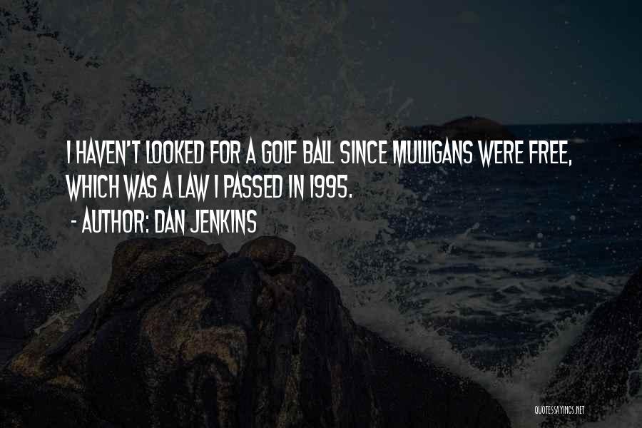 Dan Jenkins Quotes 1796999