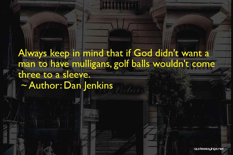 Dan Jenkins Quotes 1871262