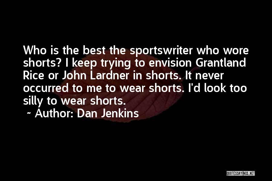 Dan Jenkins Quotes 1947591
