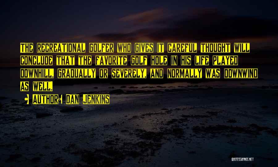 Dan Jenkins Quotes 1983570