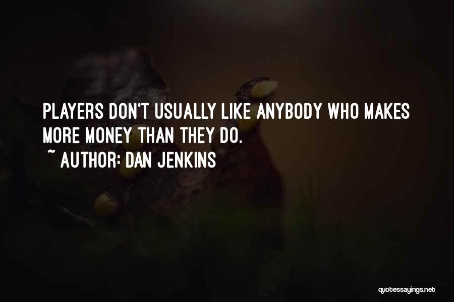 Dan Jenkins Quotes 2018449