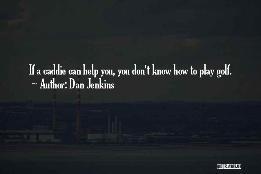 Dan Jenkins Quotes 2052633