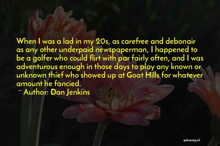 Dan Jenkins Quotes 2058602