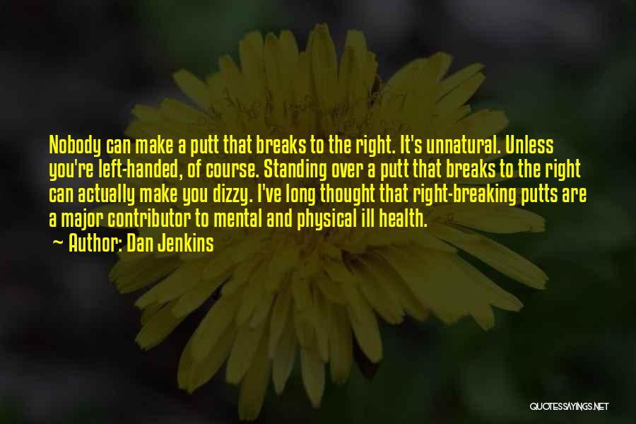 Dan Jenkins Quotes 2068020