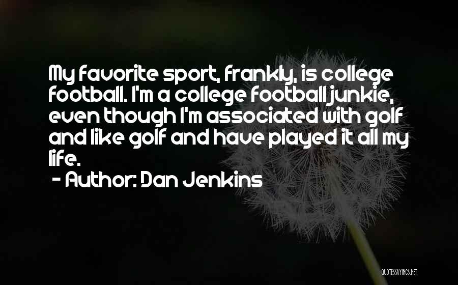 Dan Jenkins Quotes 2224213
