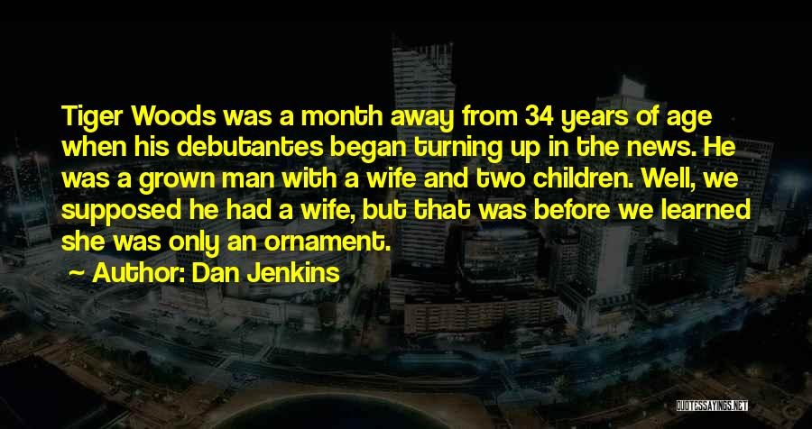 Dan Jenkins Quotes 2246372